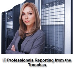 IT Professionals Reporting from the Trenches